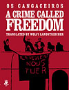 Crime Called Freedom
