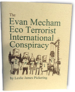 EMETIC: The Evan Mecham Eco Terrorist International Conspiracy